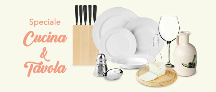 Speciale tavola&cucina: utensili, set piatti, bicchieri