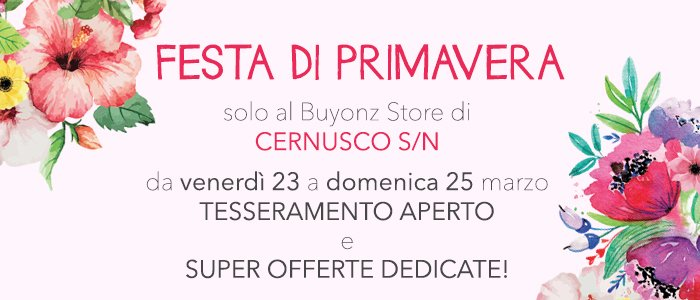 Speciale Festa di Primavera Store Cernusco