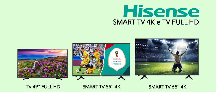 Hisense Smart TV 4K e TV Full HD