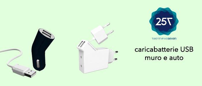 Promozione Twentyfiveseven: caricabatterie USB Muro e Auto