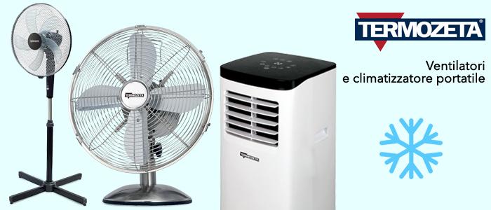 Termozeta: condizionatore e ventilatori portatili