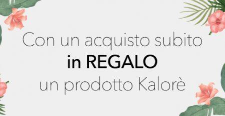 Evento estate con un acquisto in OMAGGIO Kalorè