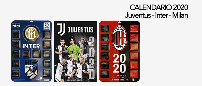 Calendario 2020 Calcio: Juventus, Inter e Milan