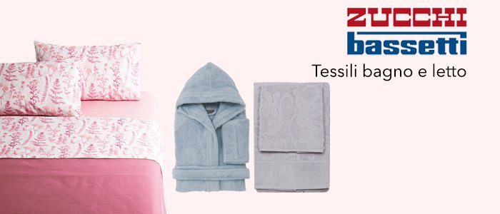 Zucchi Bassetti tessili: letto e bagno