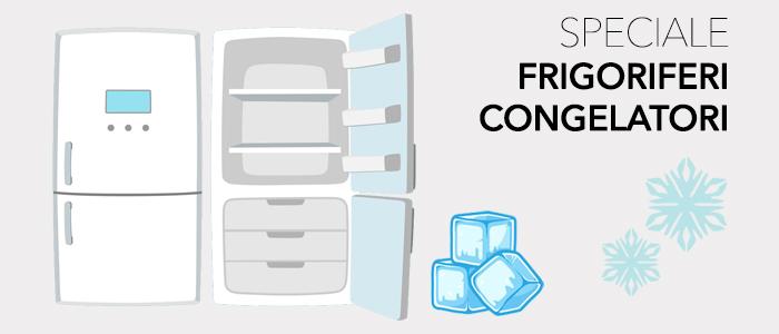Speciale frigoriferi e congelatori: EXTRA SCONTO 10%