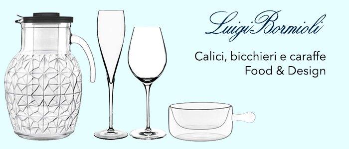 Luigi Bormioli: Bicchieri, Caraffe e Food & Design