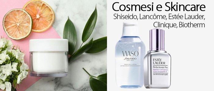 Cosmesi e Skincare: Shiseido, Lancôme, Estée Lauder, Clinique, Biotherm