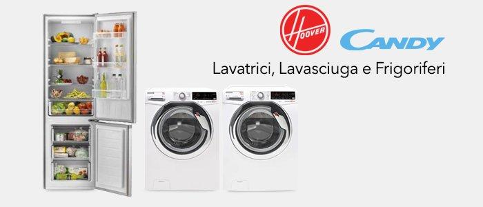 Candy e Hoover: Lavatrici, Lavasciuga e Frigoriferi