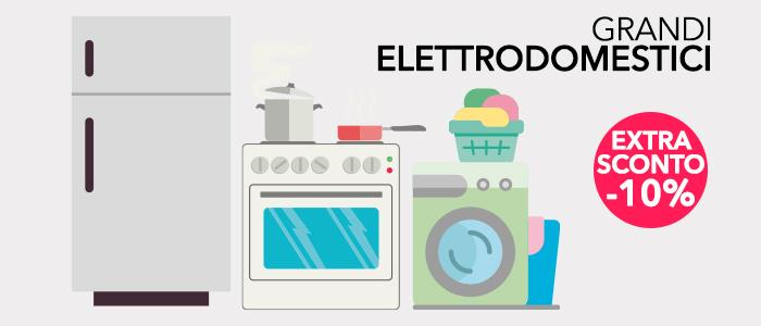 Grandi Elettrodomestici EXTRA SCONTO -10%