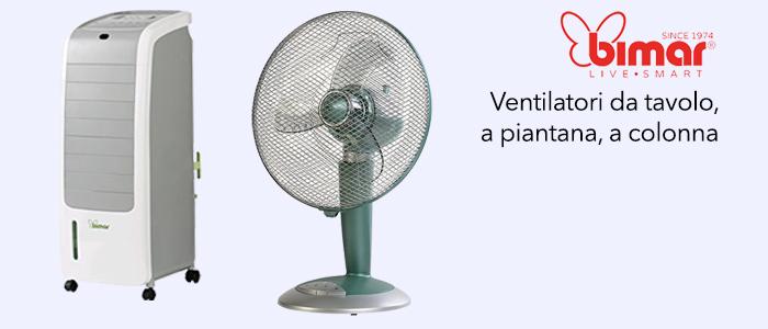 Bimar e Dictrolux: Ventilatori con pedana e da tavolo