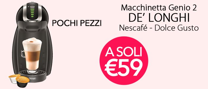 PROMO Nescafè Dolce Gusto Macchinetta De' Longhi Genio 2